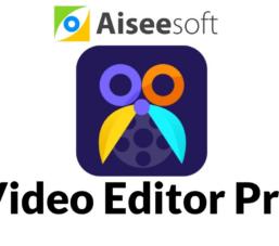 Chỉnh sửa video miễn phí với Aiseesoft Video Editor Pro