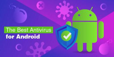 6 ứng dụng chống virus tốt nhất cho Android