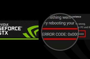 6 Cách sửa lỗi Geforce Experience 0x0003 trên máy tính Windows