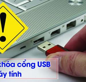 2 Cách khoá USB không cho truy cập trên máy tính